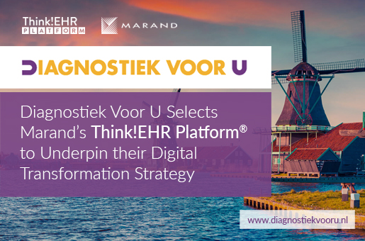 Diagnostiek Voor U Selects Marand's Think!EHR Platform™ to Underpin their Digital Transformation Strategy