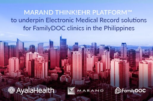Marand Think!EHR Platform™ to underpin Electronic Medical Record solutions for FamilyDOC clinics in the Philippines